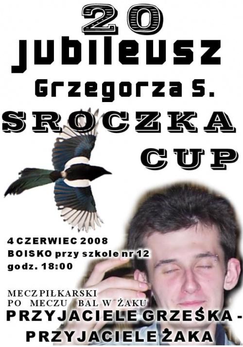 Sroczka CUP Puchar Grzesiek Żak piwo browar alkohol impreza 20 lat jubileusz urodziny piłka przyjaciele